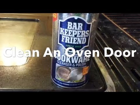 How To Clean An Oven Door, Oven Door Glass, Remove Burned Stains, Bar Keepers Friend.