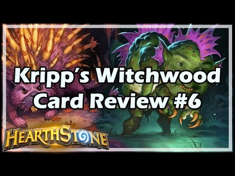 [Hearthstone] Kripp's Witchwood Card Review #6