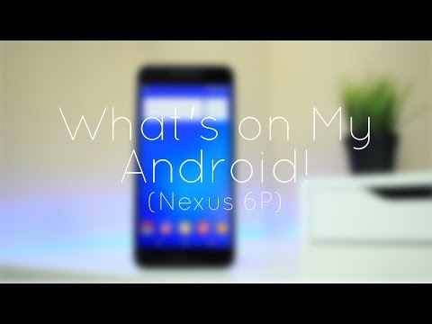 What's on My Android (Nexus 6P): September 2016!
