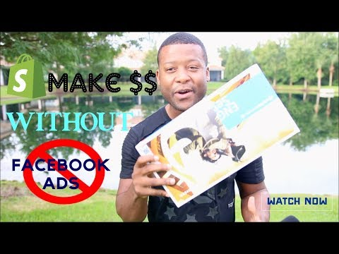 Shopify - How To Make Money Without Facebook Ads, $10,000 plus