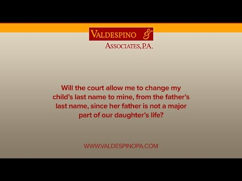 Will the court allow me to change my child's last name to mine, from the father's last name