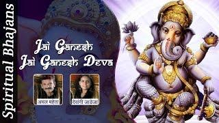 Jai Ganesh Jai Ganesh Jai Ganesh Deva - Lord Ganesh Aarti Spiritual Bhajans