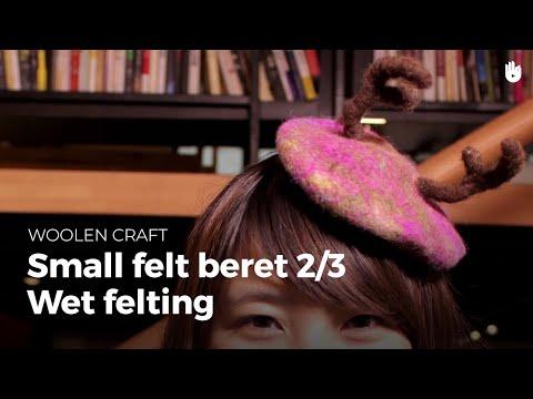 Small felt beret, part 2: wet felting