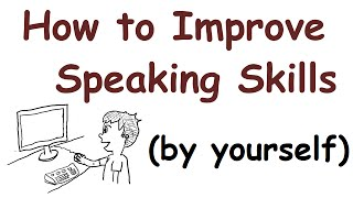 How to improve your English speaking skills (by yourself)