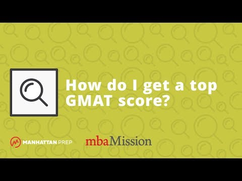 How do I get a top GMAT score? | All Your MBA Questions Answered