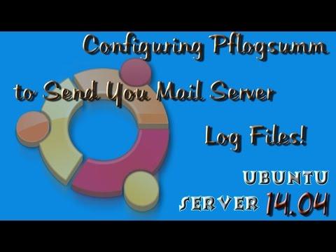 How to Configure Pflogsumm to Email Mail Server Logs Ubuntu Server 14.04