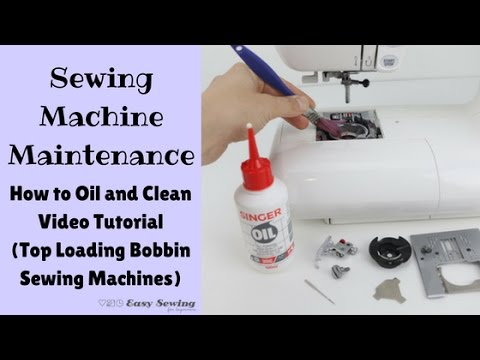 Sewing Machine Maintenance: How to Oil and Clean (Top Loading Bobbin)