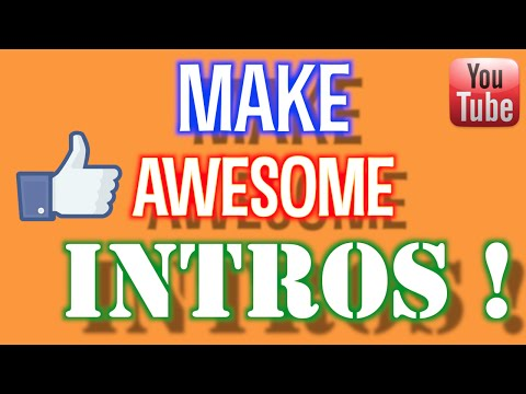 How To Make Awesome Intros For Your YouTube Channel.