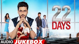 Full Album: 22 Days | Audio Jukebox | Rahul Dev, Shiivam Tiwari, Sophia Singh & Kritika Mishra