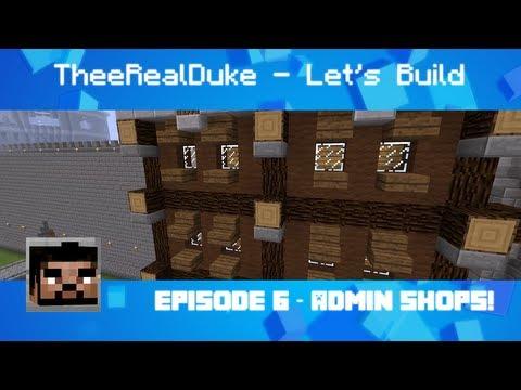 Minecraft - TheeRealDuke - InfiniteHeights Minecraft Server - Let's Build Episode 6: Admin Shops!
