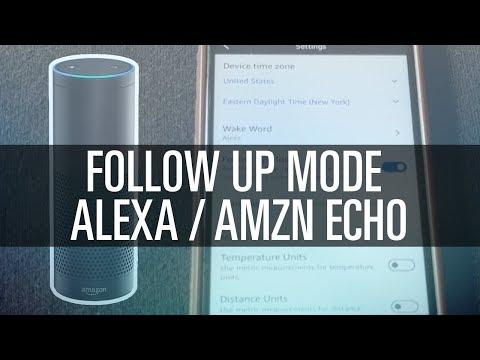 Enable 'Follow Up Mode' for Alexa / Amazon Echo