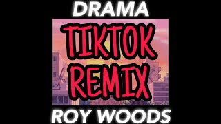 Roy Woods - Drama ft. Drake [TIKTOK REMIX]