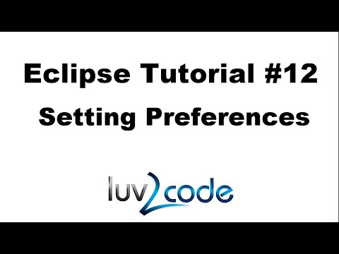 Java Eclipse Tutorial - Part 12: Setting Preferences