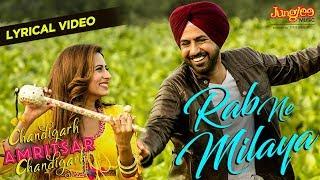 Rab Ne Milaya   Lyrical Video   Kamal Khan   Gippy Grewal  Sargun M   Chandigarh Amritsar Chandigarh