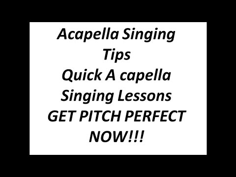 Acapella Singing Tips - A Capella Vocal Tutorial How to (Get Pitch Perfect NOW!)