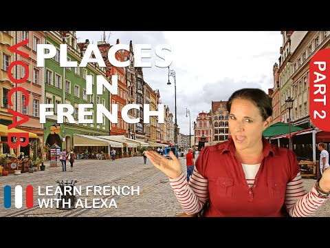 Places in French Part 2 (basic French vocabulary from Learn French With Alexa)