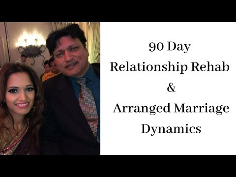 90 Day Relationship Rehab and Arranged Marriages