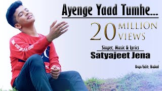 Ayenge Yaad Tumhe // Satyajeet Jena // New Composed