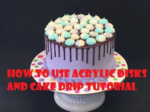 How to use Acrylic Disks and Cake Drip Tutorial