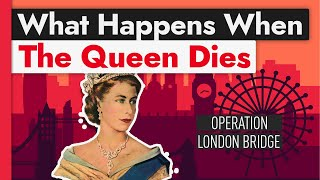 The Insanely Elaborate Plan for When the Queen Dies