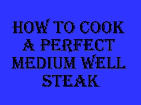 How to Cook a Perfect Medium Well Steak - Simple, Fast and Easy