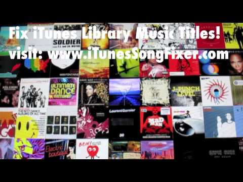 Fix iTunes Library Music Titles - Fix iTunes Muisc Library Automatically