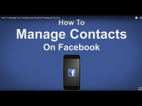 How To Manage Your Contacts On Facebook - Facebook Tip #14
