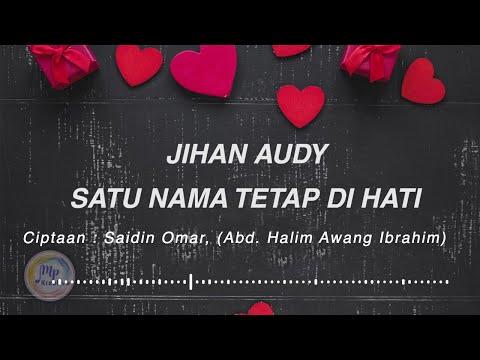Jihan Audy Satu Nama Tetap Dihati