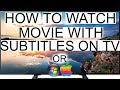 [2018] How to watch movie with subtitles on TV, PC or Mac.