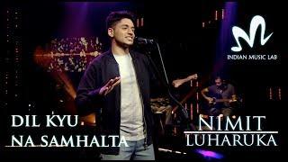 Dil Kyu Na Samhalta   Latest love song 2017   Heart Touching Song   Hindi Song   Indian Music Lab