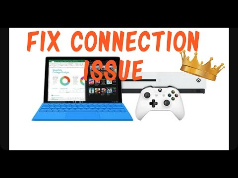 FIX CONNECT ISSUE BETWEEN SURFACE PRO AND XBOX