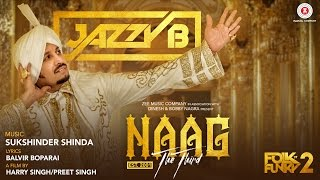 Naag The Third - Official Music Video | Jazzy B | Sukshinder Shinda