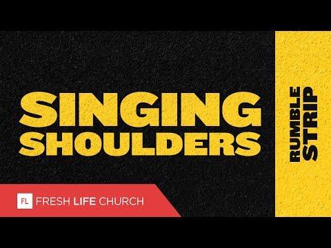 Singing Shoulders :: Rumble Strip (Pt. 4) | Pastor Levi Lusko