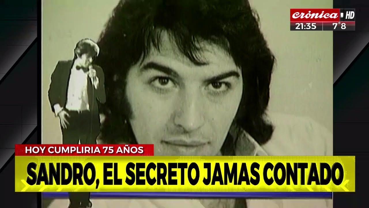 Sandro, el secreto jamás contado