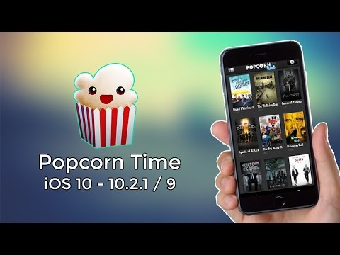 Get/Install Popcorn Time on iOS 10 - 10.3.1 / 9 (NO JAILBREAK) - iPhone, iPad, iPod