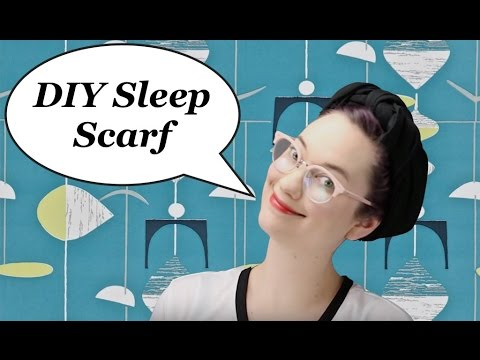 DIY Sleep Scarf How To With The Rachel Dixon Sewing And Tying Tutorial