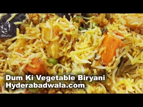 Dum Ki Vegetable Biryani Recipe Video – Learn How to Make Hyderabadi Dum Ki Vegetable Biryani