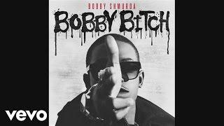 Bobby Shmurda - Bobby Bitch (Official Audio)