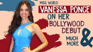 Exclusive Interview: Miss World Vanessa Ponce De Leon Reveals Her Bollywood Plans And Much More