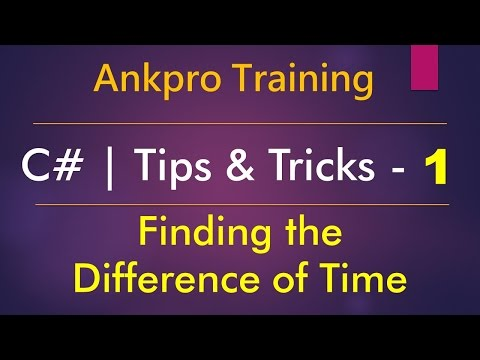 C# tips and tricks 1 - Finding the  Difference of Time (How to find the difference of time?)