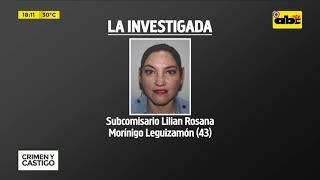Crimen y Castigo: Detienen a subcomisaria por atentado