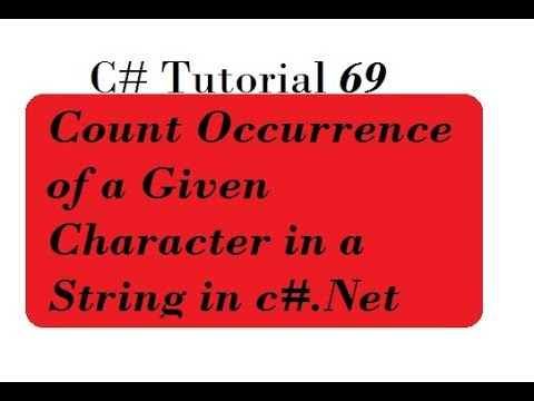 C# Programming - 47 | Count Occurrence of a Given Character in a String in c#.Net