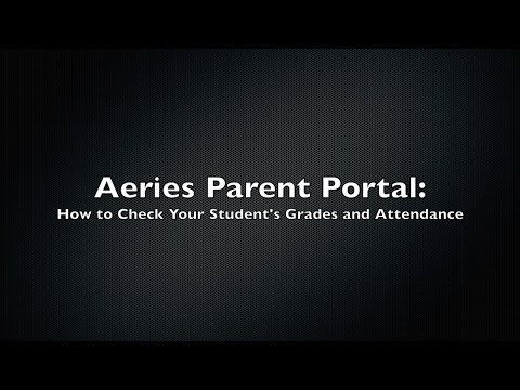 Aeries Parent Portal - How to Check Your Student's Grades and Attendance