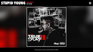 $tupid Young - All Day (Audio) (feat. E-40)