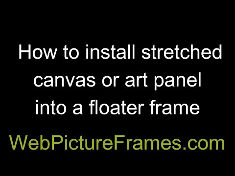 How to Install a stretched canvas or art panel into floater frame
