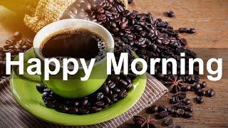 Good Morning Coffee Jazz - Happy Mood Jazz Music and Bossa Nova for Breakfast