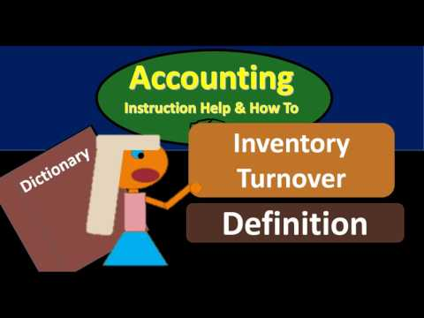 Inventory Turnover Definition - What is Inventory Turnover?