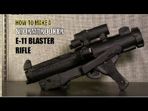 How to Make a Prop E-11 Storm Trooper Blaster Rifle