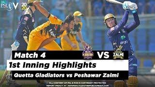 Quetta Gladiators Vs Peshawar Zalmi 1st Inning Highlights Match 4 22 Feb 2020 HBL PSL 2020