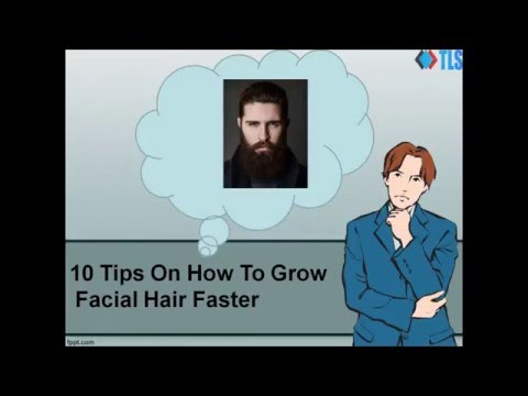 10 Tips On How To Grow Facial Hair Faster